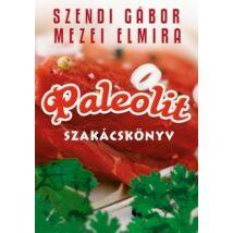 Szendi Gábror, Mezei Elmira: Paleolit szakácskönyv I.
