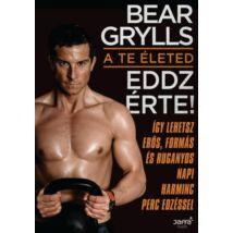 Bear Grylls: A te életed - Eddz érte!