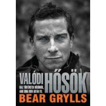 Bear Grylls: Valódi hősök