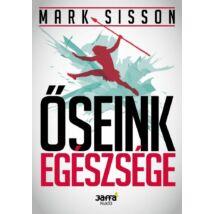 Mark Sisson: Őseink egészsége