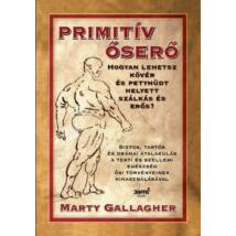 Marty Gallagher: Primitív őserő