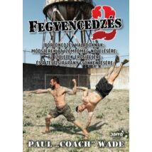 Paul Coach Wade: Fegyencedzés 2