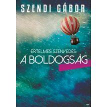 Szendi Gábor: Értelmes szenvedés: a boldogság