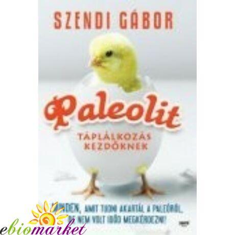Szendi Gábor: Paleolit táplálkozás kezdőknek